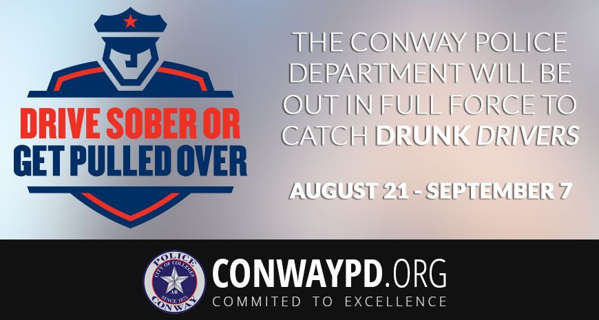 Conway Police Department Will Be Out in Full Force to Catch Drunk Drivers